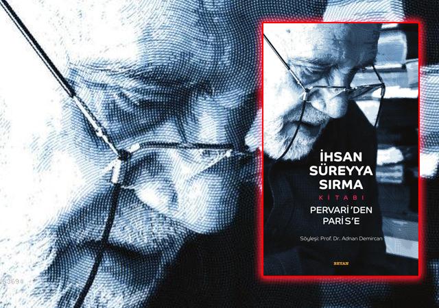 İhsan Süreyya Sırma Kitabı: Pervari'den Paris'e