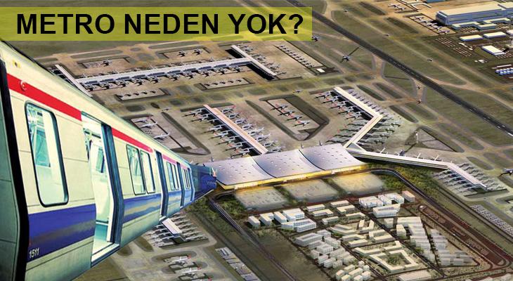 3. Havalimanı metrosu neden açılmıyor?